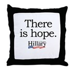There is hope: Hillary 2008 Throw Pillow