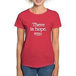 There is hope: Hillary 2008 Women's Dark T-Shirt