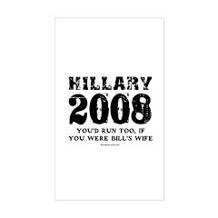 Hillary 2008: You'd run too Rectangle Decal