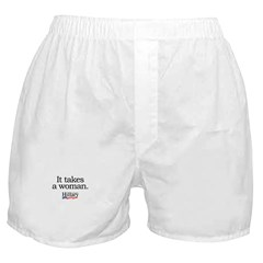 It takes a woman: Hillary 2008 Boxer Shorts