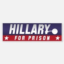 Hillary For Prison Bumper Bumper Bumper Sticker