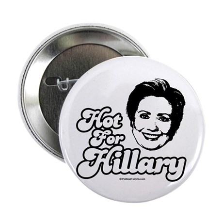 """Hot for Hillary 2.25"""" Button (10 pack)"""