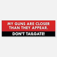 Don't Tailgate Bumper Bumper Bumper Sticker