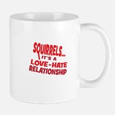 Squirrels Its a love hate relationship Mugs