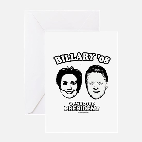 Billary 08: We are the President Greeting Card