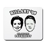 Billary 08: We are the President Mousepad