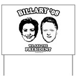 Billary 08: We are the President Yard Sign