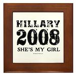 Hillary 2008: She's my girl Framed Tile