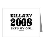 Hillary 2008: She's my girl Note Cards (Pk of 10)