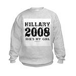 Hillary 2008: She's my girl Kids Sweatshirt
