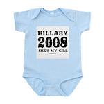 Hillary 2008: She's my girl Infant Bodysuit
