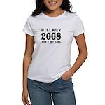 Hillary 2008: She's my girl Women's T-Shirt