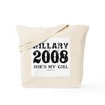 Hillary 2008: She's my girl Tote Bag