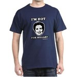 I'm hot for Hillary Dark T-Shirt