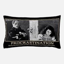 Procrastination ... Pillow Case