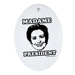 Hillary 2008: Madame President Oval Ornament