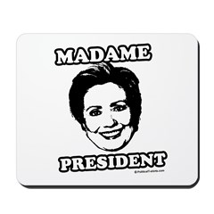 Hillary 2008: Madame President Mousepad