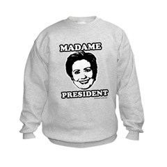 Hillary 2008: Madame President Sweatshirt
