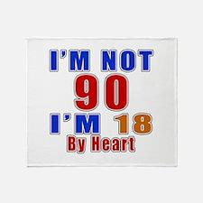 I Am Not 90 Birthday Throw Blanket