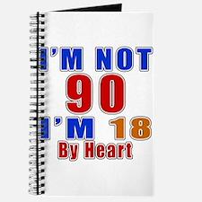 I Am Not 90 Birthday Journal