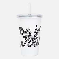 Be in the now Acrylic Double-wall Tumbler
