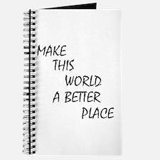 Make this world a better place Journal