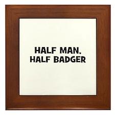half man, half badger Framed Tile