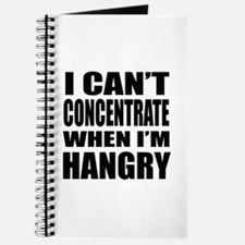 I Can't Concentrate When I'm Hangry Journa