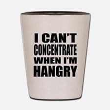 I Can't Concentrate When I'm Hangry Shot Glass