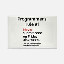 Programmer's rule #1 Magnets