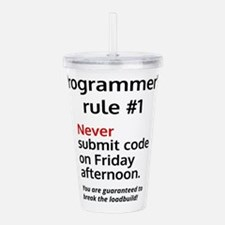 Programmer's rule #1 Acrylic Double-wall Tumbler