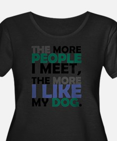 'The More People I Meet...' Plus Size T-Shirt