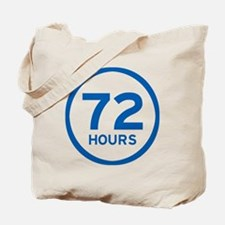 72 Hours Tote Bag