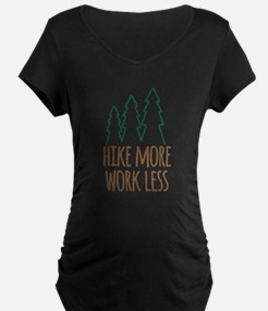 Hike More Work Less Maternity T-Shirt