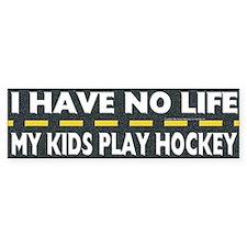 My Kids Play Hockey Bumper Sticker