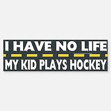 My Kid Plays Hockey Bumper Bumper Bumper Sticker