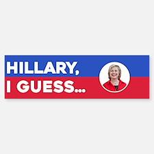 Hillary, I Guess... Bumper Car Car Sticker
