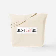 JUST LET GO. Tote Bag