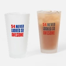 54 Never looked So Much Awesome Drinking Glass