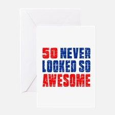 50 Never looked So Much Awesome Greeting Card