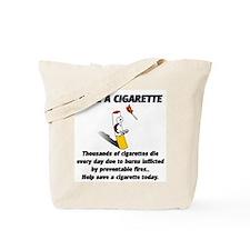 save a cigarette Tote Bag