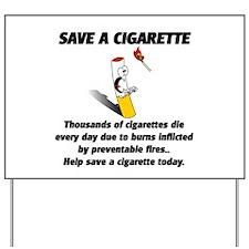 save a cigarette Yard Sign