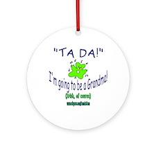 TA DA IRISH GRANDMA TO BE Ornament (Round)