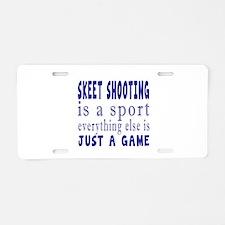 Skeet Shooting is a sport Aluminum License Plate