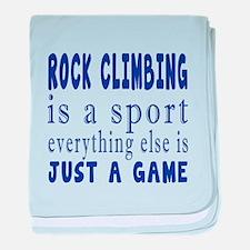Rock Climbing is a sport baby blanket