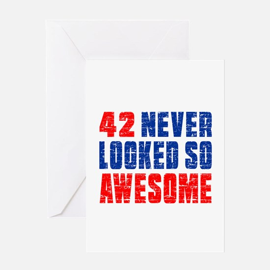 42 Never looked So Much Awesome Greeting Card