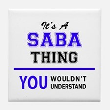 It's SABA thing, you wouldn't underst Tile Coaster