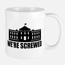 2016 WE'RE SCREWED Mugs