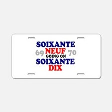 69 GOING ON 70 - FRENCH - Aluminum License Plate