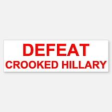 Defeat Crooked Hillary Bumper Bumper Bumper Sticker